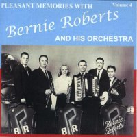 Bernie Roberts Pleasant Memories Vol.4