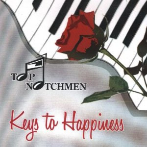 "Top Notchmen 2007 "" Keys To Happiness """