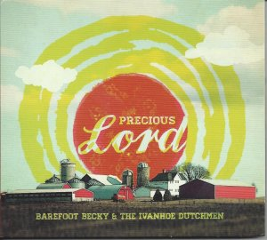 "Barefoot Becky & The Ivanhoe Dutchmen ""Precious Lord"""