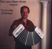 "Leon Olsen Show Vol. 18 "" Presents Try A Little Kindness """
