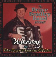 "Bruce Bradley "" Windsong & The Sweet Nearness Of Youl """