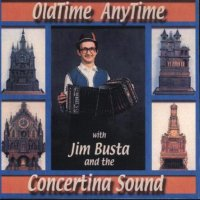 "Jim Busta Band Vol. 1 "" Old Time Anytime """