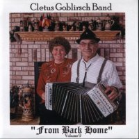 "Cletus Goblirsch Band "" From Back Home "" Vol. 9"