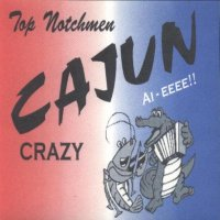 "Top Notchmen "" Cajun Country """