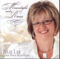"Julie Lee & Her White Rose Band "" Moonlight And Roses """