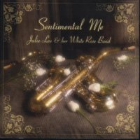 "Julie Lee & Her White Rose Band "" Sentimental Me """