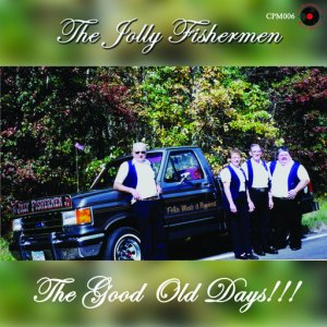"Jolly Fishermen - CPM 006 ""The Good Old Days"""