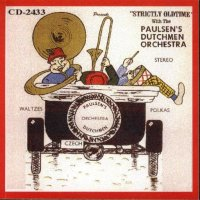 "Paulsen's Dutchmen "" Strictly Oldtime """