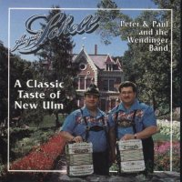 "Peter& Paul & The Wendinger Band ""A Classic Taste Of Old Time"""