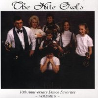 "Nite Owls "" 10th Anniversary Dance Favorites """