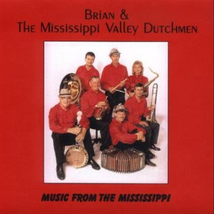 Brian & The Mississippi Valley Dutchmen Music From The Mississippi