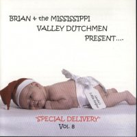 Brian & The Mississippi Valley Dutchmen Special Delivery Vol.8