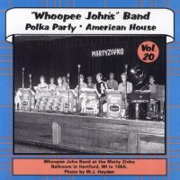 "Whoopee John Vol. 20 "" Polka Party & American House """