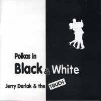 "Jerry Darlak & The Buffalo Touch "" Polkas In Black & White """