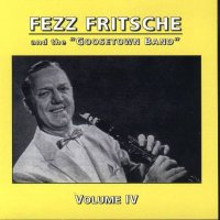 "Fezz Fritsche and the ""Goosetown Band"" Vol. 4"