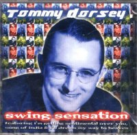 Tommy Dorsey - Swing Sensation
