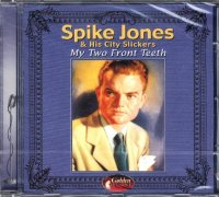 Spike Jones & His City Slickers - My Two Front Teeth