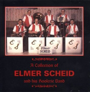 Elmer Scheid And His Hoolerie Band A Collection Of