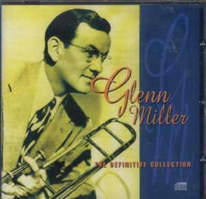 Glenn Miller - The Definitive Collection