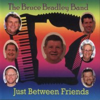 "Bruce Bradley "" Just Between Friendsl """
