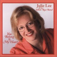 "Julie Lee & Her White Rose Band "" You Belong To My Heart """