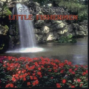 "Gordy Prochaska's Little Fishermen "" Vol. 1 """
