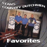 "Stan's Country Dutchmen Vol. 4 "" Most Requested Favorites """