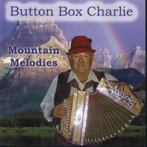 "Button Box Charlie "" Mountain Melodies """