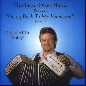 "Leon Olsen Show Vol. 10 "" Presents Going Back To My Homeland """