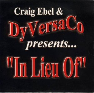 "Craig Ebel & DyVersaCo "" In Lieu Of"""
