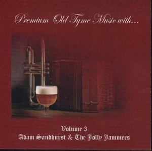 "Adam Sandhurst & The Jolly Jammers ""Premium Old Tyme Music With"""