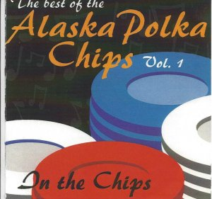 Alaska Polka Chips The Best Of Vol. 1