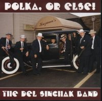 "Del Sinchak Band "" Polka, Or Else! """