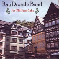 "Ray Drontle "" For Old Tyme Sake """