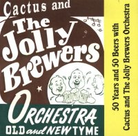 "Cactus And The Jolly Brewers "" 50 Years And 50 Beers With '"""