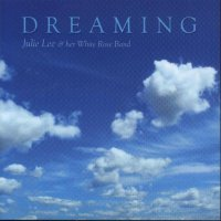 "Julie Lee & Her White Rose Band "" Dreaming """