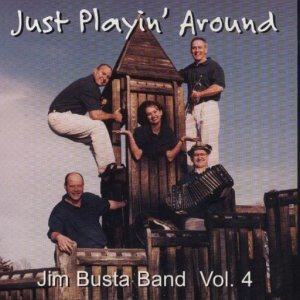 "Jim Busta Band Vol. 4 "" Just Playin' Around """