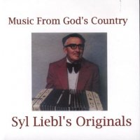 "Syl Liebel's Originals ""Music From God's Country"""