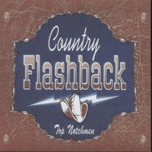"Top Notchmen "" Country Flashback """