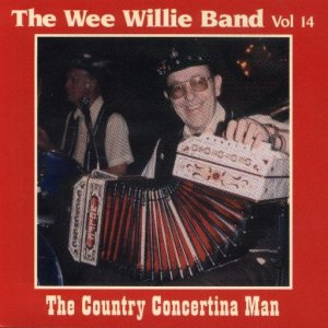 "Wee Willie Band Vol.14 ""The Country Concertina Man"""