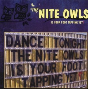 "Nite Owls ""Is Your Foot Tapping Yet?"""