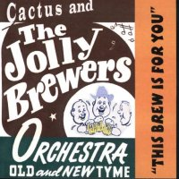 "Cactus And The Jolly Brewers ""This Brew Is For You"""