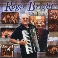 "Roger Bright Band "" Last Dance """