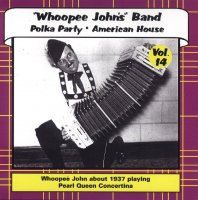 "Whoopee John Vol. 14 "" Polka Party & American House """