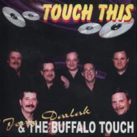 "Jerry Darlak & The Buffalo Touch "" Touch This """