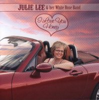 "Julie Lee & Her White Rose Band "" I Love You Honey """