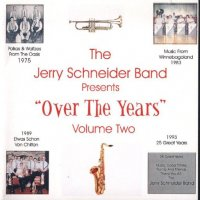 "Jerry Schneider Band Vol. 2 "" Presents Over The Years """