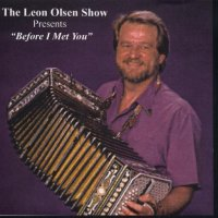 "Leon Olsen Show Vol. 13 "" Presents Before I Met You """