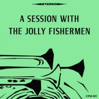 "Jolly Fishermen - CPM 019 "" A Session With The Jolly Fishermen """