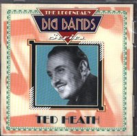 Ted Heath - The Legendary Big Bands Series